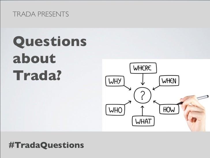 [WEBINAR] Questions about Trada?
