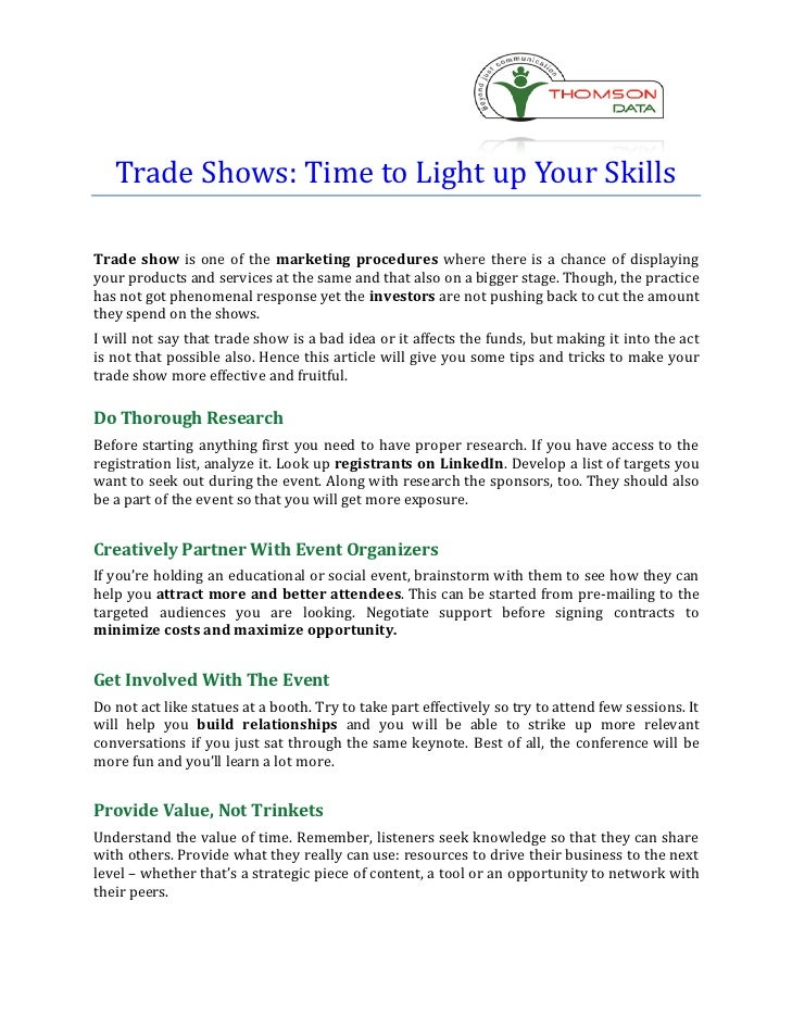 Trade Shows: Time to Light up Your SkillsTrade show is one of the marketing procedures where there is a chance of displayi...
