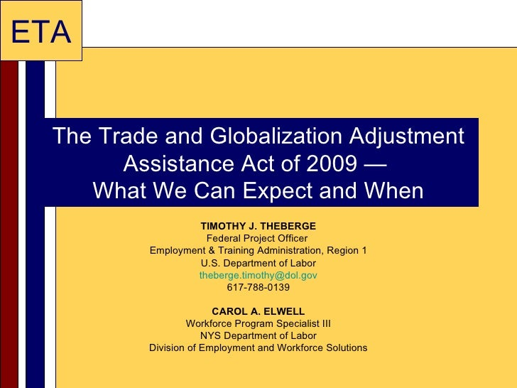 The Trade and Globalization Adjustment Assistance Act of 2009 —  What We Can Expect and When TIMOTHY J. THEBERGE Federal P...