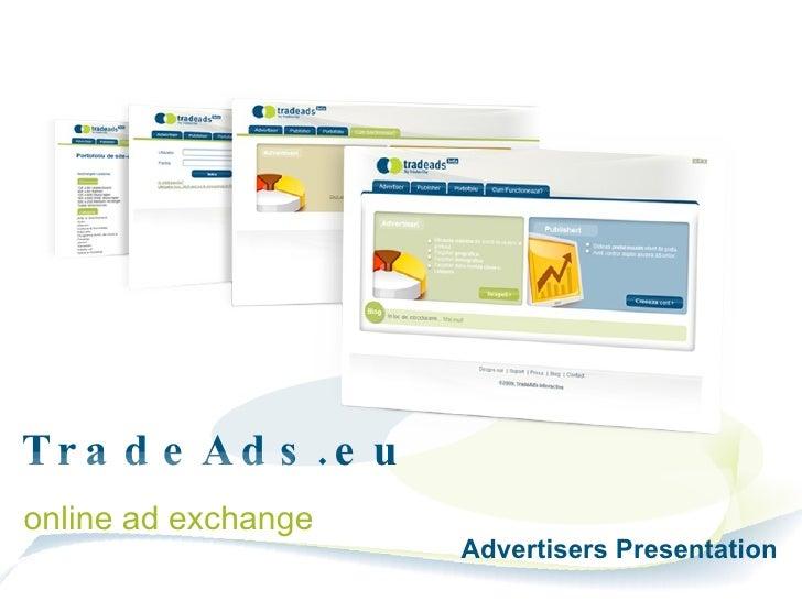 TradeAds.eu  online ad exchange Advertisers Presentation