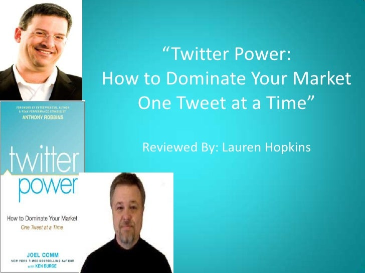 """Twitter Power:How to Dominate Your Market One Tweet at a Time""Reviewed By: Lauren Hopkins<br />"