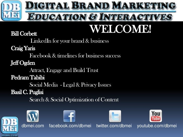 Bill Corbett                       WELCOME!         LinkedIn for your brand & businessCraig Yaris         Facebook & timel...