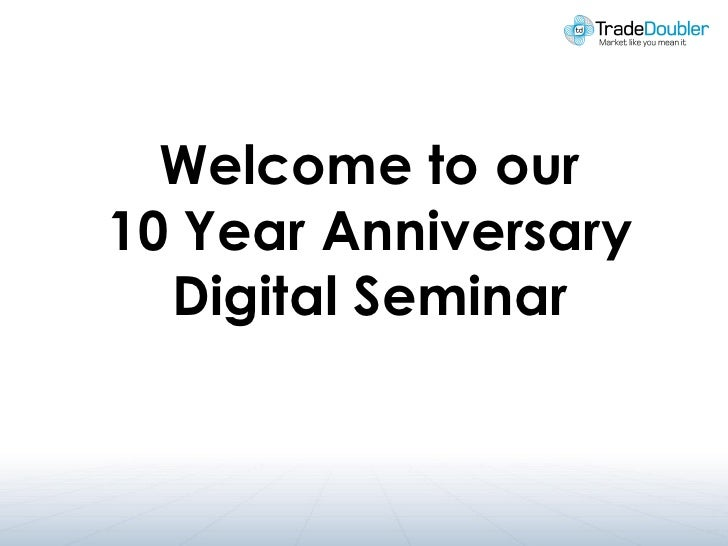 Welcome to our 10 Year Anniversary   Digital Seminar