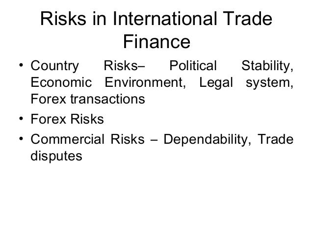 international trade and finance Many companies, especially smes, depend on access to banking services in order to unlock new markets trade finance allows companies to mitigate the risks associated with importing or.