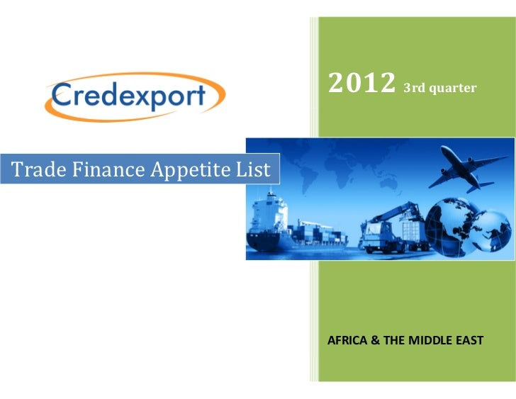 Trade Finance Appetite List, 3rd quarter 2012