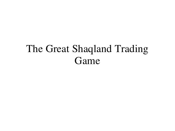 The Great Shaqland Trading Game