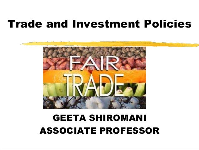 Trade and Investment Policies GEETA SHIROMANI ASSOCIATE PROFESSOR