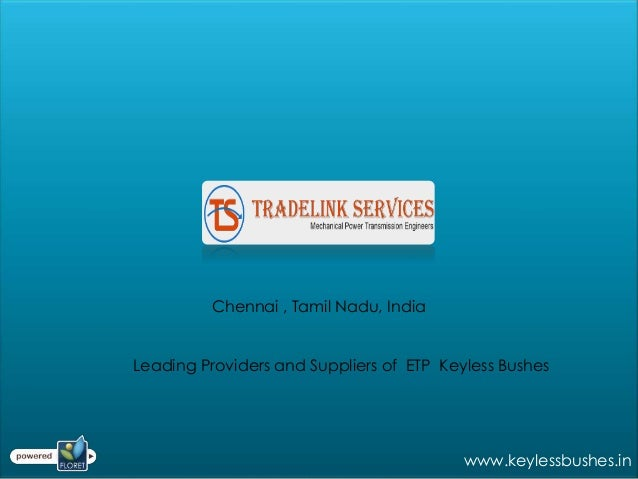Chennai , Tamil Nadu, IndiaLeading Providers and Suppliers of ETP Keyless Bushes                                          ...