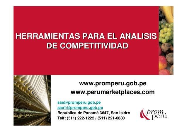 HERRAMIENTAS PARA EL ANALISISHERRAMIENTAS PARA EL ANALISIS DE COMPETITIVIDADDE COMPETITIVIDAD www.promperu.gob.pe www.peru...