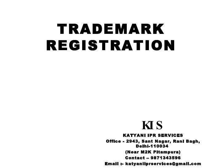 TRADEMARK REGISTRATION KIS KATYANI IPR SERVICES Office - 2943, Sant Nagar, Rani Bagh, Delhi-110034  (Near M2K Pitampura) C...