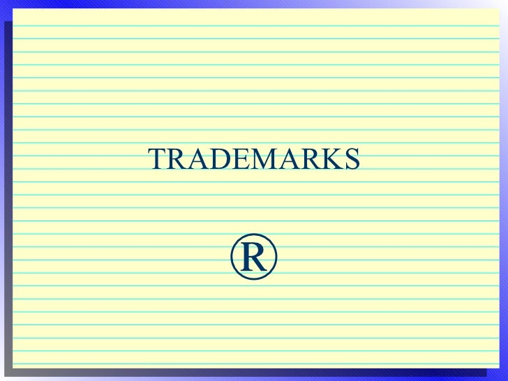 TRADEMARKS ®