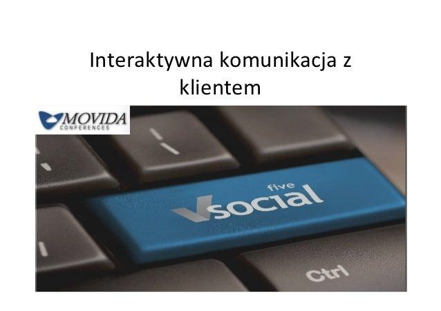 Interaktywna komunikacja z         klientem