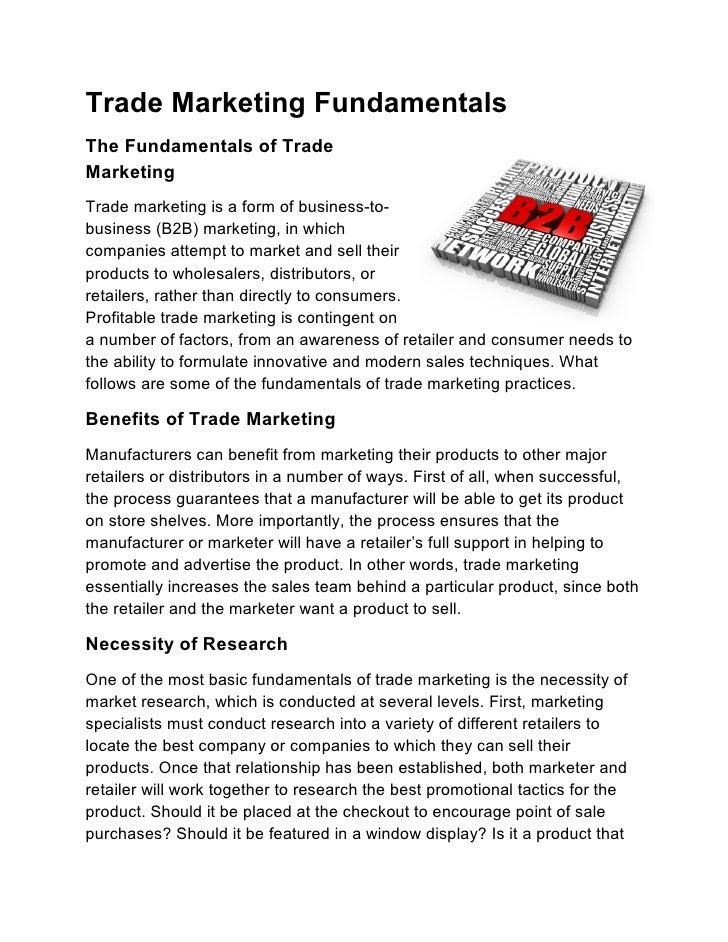 Trade Marketing FundamentalsThe Fundamentals of TradeMarketingTrade marketing is a form of business-to-business (B2B) mark...