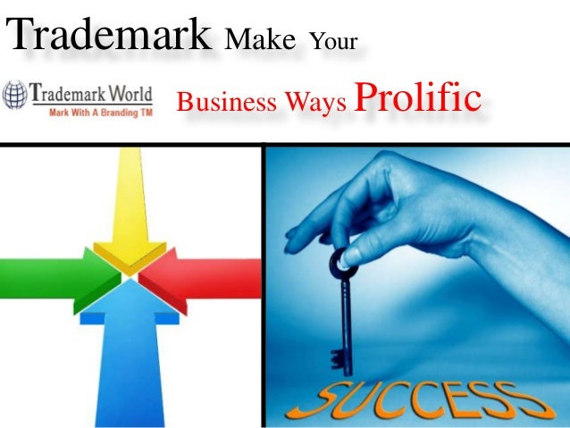 Trademark Make Your Business Ways Prolific
