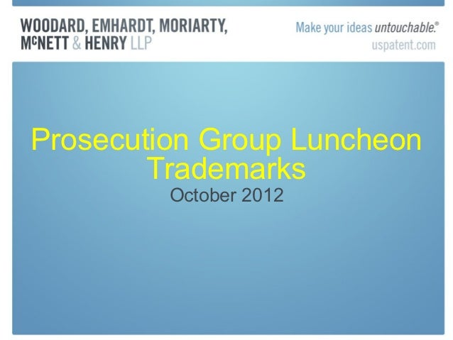 Prosecution Group Luncheon        Trademarks         October 2012