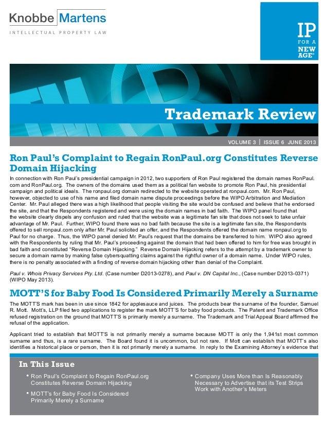 Trademark ReviewVOLUME 3 | ISSUE 6 JUNE 2013Ron Paul's Complaint to Regain RonPaul.org Constitutes ReverseDomain Hijacking...