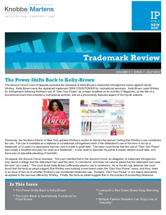 Trademark Review VOLUME 3 | ISSUE 7 JULY 2013 The Power Shifts Back to Kelly-Brown The Second Circuit Court of Appeals rev...