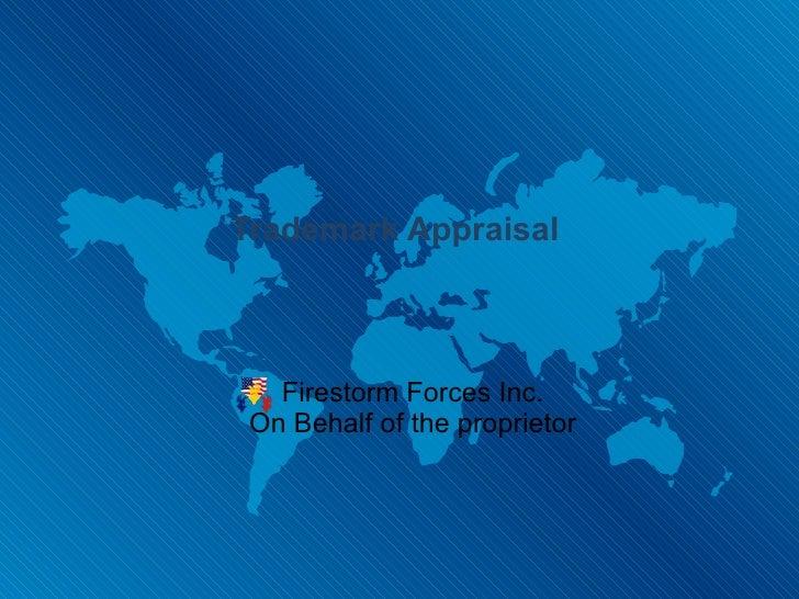 Trademark Appraisal  Firestorm Forces Inc. On Behalf of the proprietor