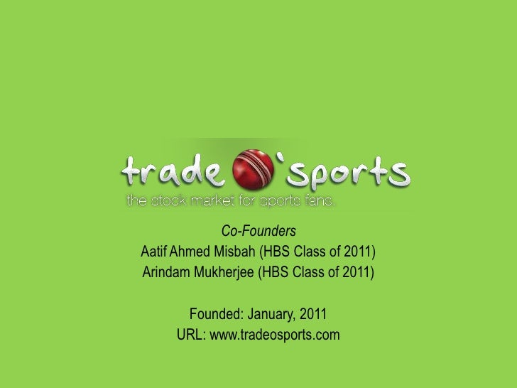 Co-FoundersAatif Ahmed Misbah (HBS Class of 2011)Arindam Mukherjee (HBS Class of 2011)      Founded: January, 2011     URL...