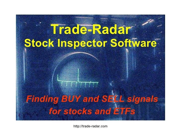 Trade-Radar Stock Inspector Software Finding BUY and SELL signals for stocks and ETFs http://trade-radar.com
