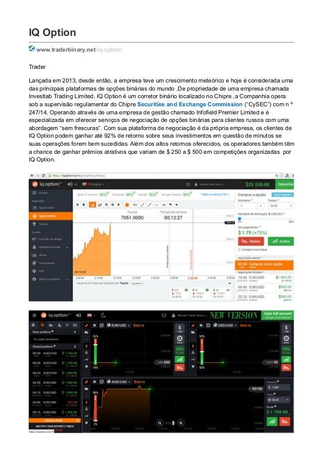IQ Option www.traderbinary.net/iq-option/ Trader Lançada em 2013, desde então, a empresa teve um crescimento meteórico e h...
