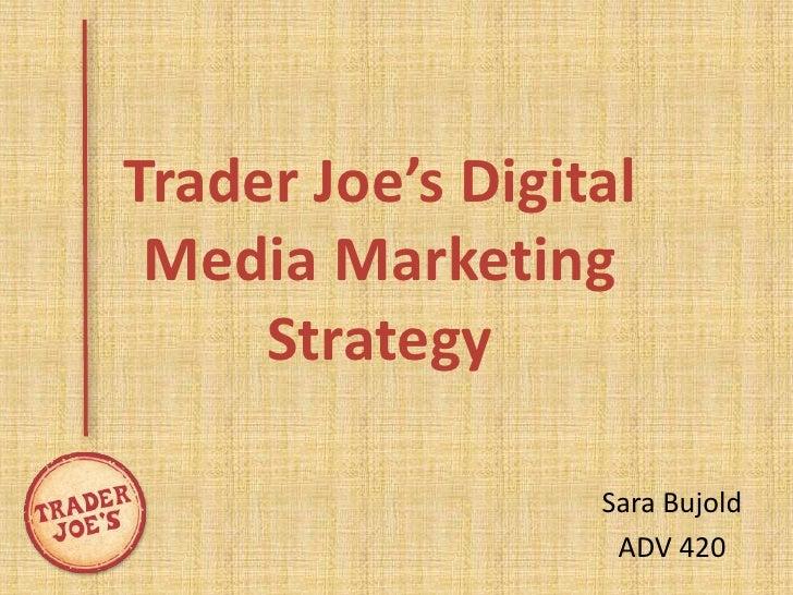 Trader joe's digital media marketing strategy
