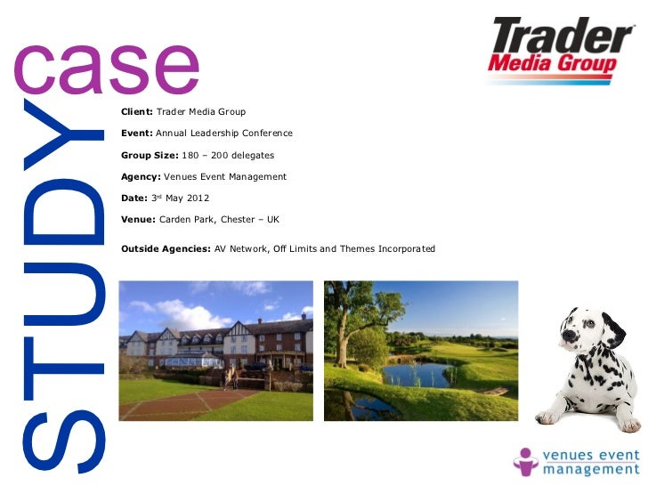 caseSTUDY    Client: Trader Media Group    Event: Annual Leadership Conference    Group Size: 180 – 200 delegates    Agenc...