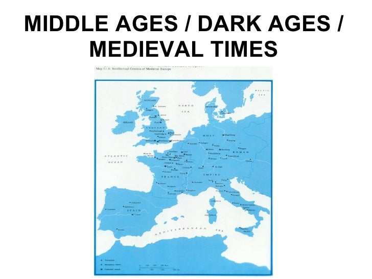 MIDDLE AGES / DARK AGES / MEDIEVAL TIMES