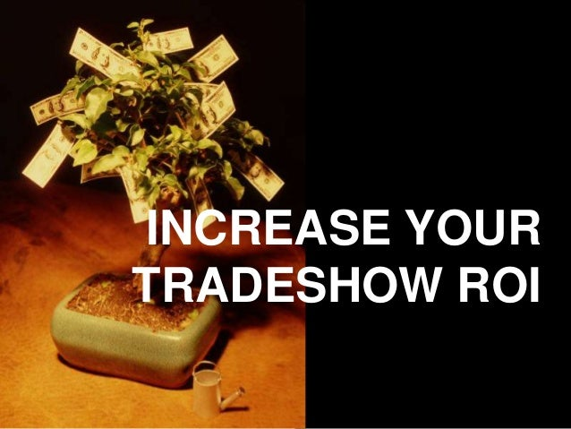 How to Increase Your Tradeshow ROI