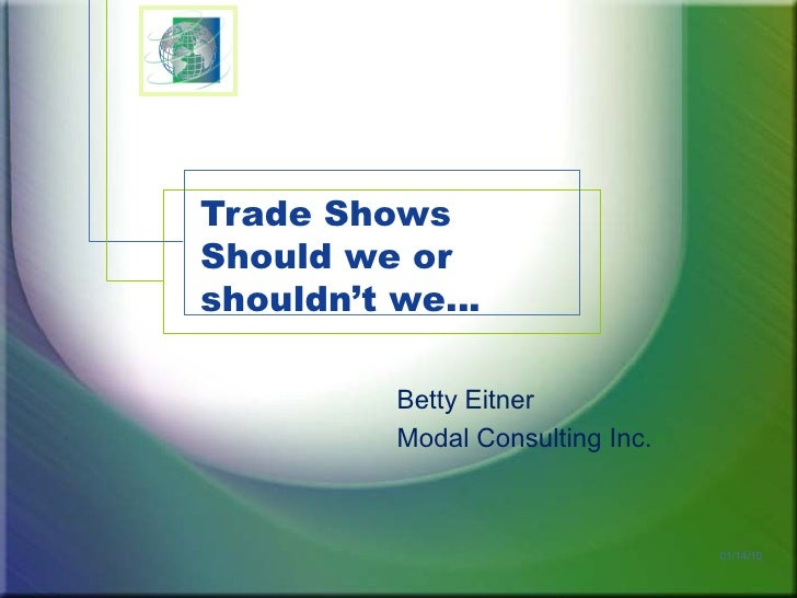 Trade Shows - Should we or shouldn't we...