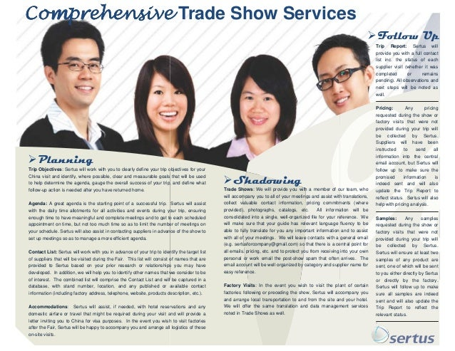 Comprehensive Trade Show Services Follow Up Trip Report: Sertus will provide you with a full contact list inc. the status ...