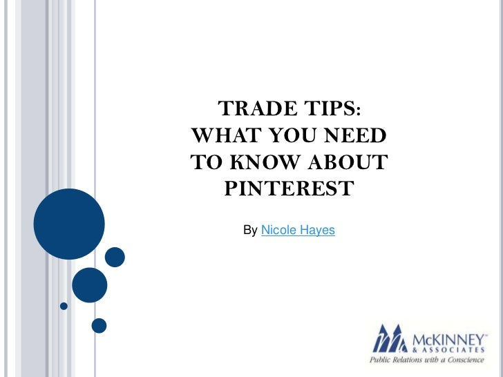 TRADE TIPS:  WHAT YOU NEED  TO KNOW ABOUT PINTEREST