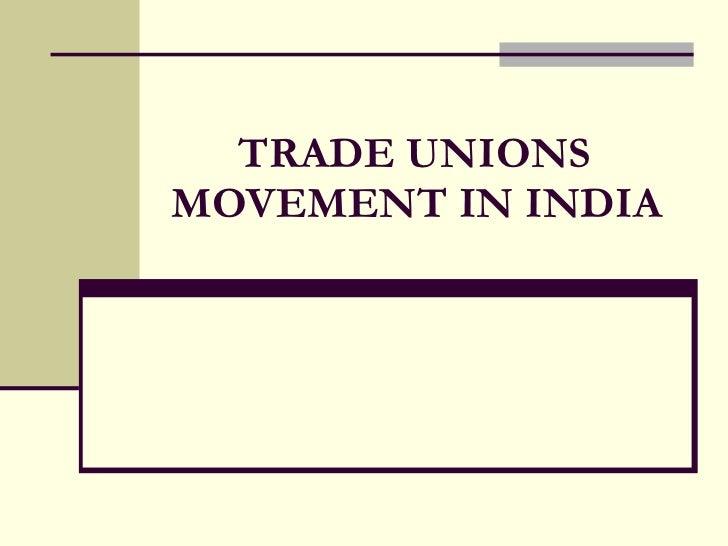 TRADE UNIONS MOVEMENT IN INDIA