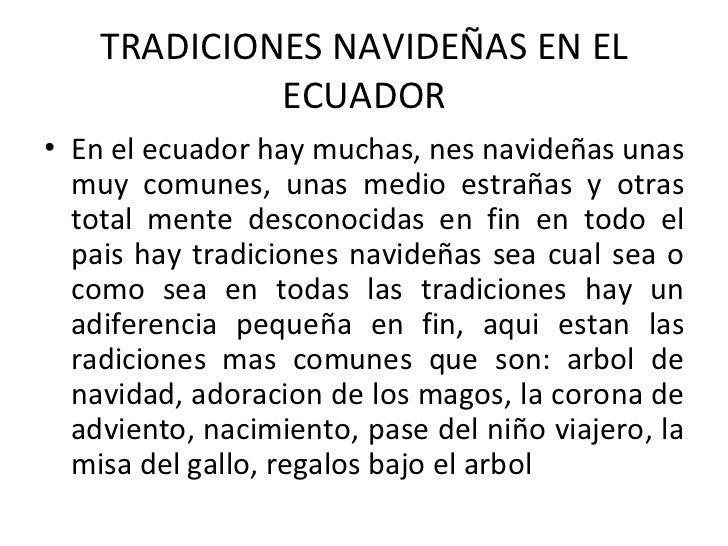 TRADICIONES NAVIDEÑAS EN EL ECUADOR <ul><li>En el ecuador hay muchas, nes navideñas unas muy comunes, unas medio estrañas ...
