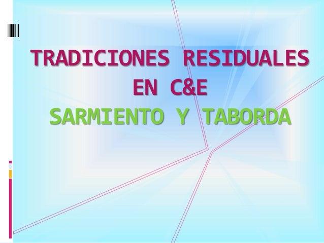 TRADICIONES RESIDUALES EN C&E SARMIENTO Y TABORDA