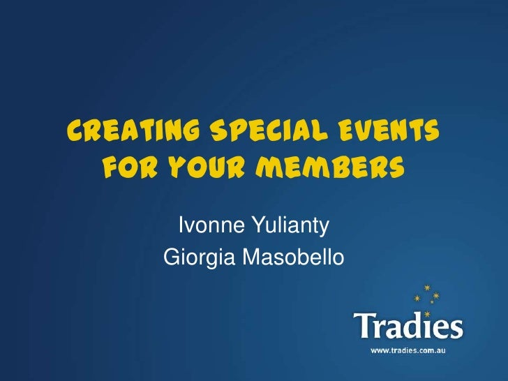 Creating Special Events  for your members      Ivonne Yulianty     Giorgia Masobello                          1