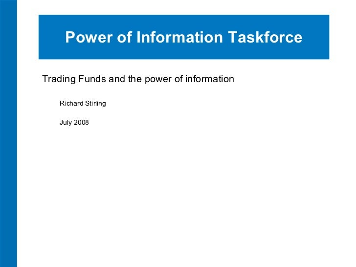 Power of Information Trading Funds opentech 2008