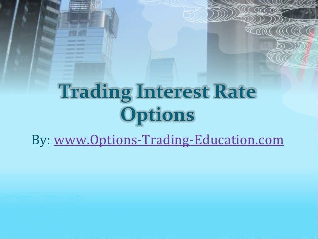 Trading Interest Rate Options