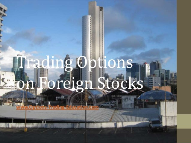Trading Optionson Foreign StocksBywww.Options-Trading-Education.com