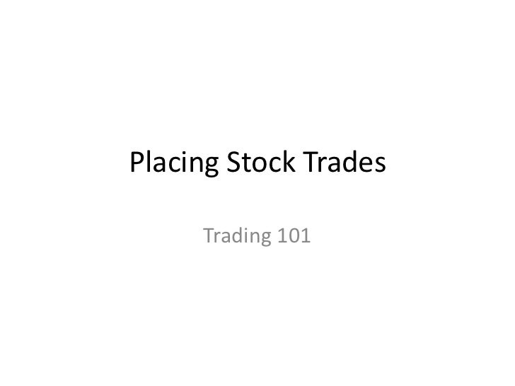 Placing Stock Trades     Trading 101