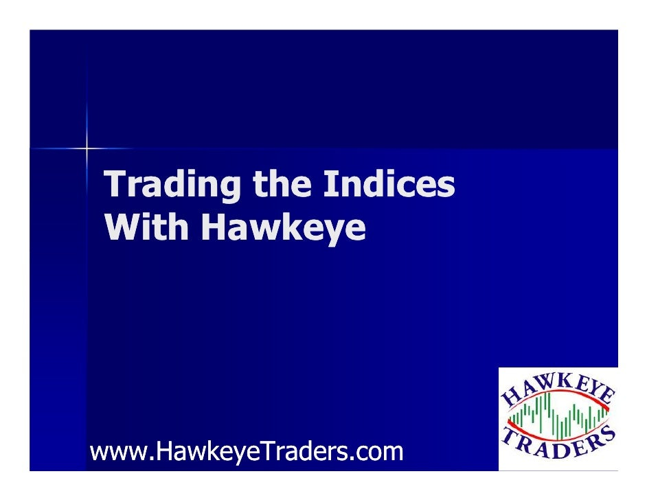 Trading the Indices  With Hawkeye     www.HawkeyeTraders.com