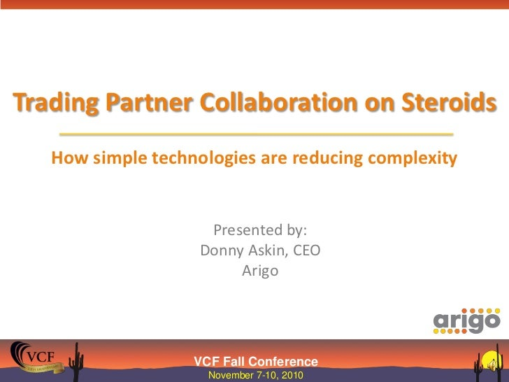 Trading Partner Collaboration on SteroidsHow simple technologies are reducing complexity<br />Presented by:Donny Askin, CE...