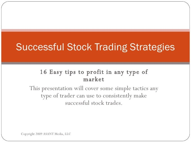 16 Easy tips to profit in any type of market This presentation will cover some simple tactics any type of trader can use t...