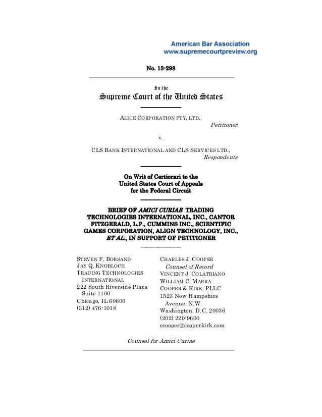 No. 13-298 In the Supreme Court of the United States ______________ ALICE CORPORATION PTY. LTD., Petitioner, v. CLS BANK I...