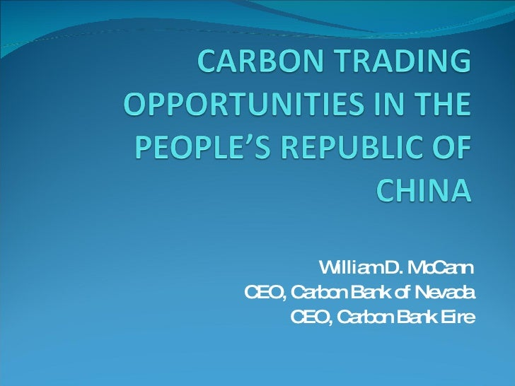 William D. McCann CEO, Carbon Bank of Nevada CEO, Carbon Bank Eire
