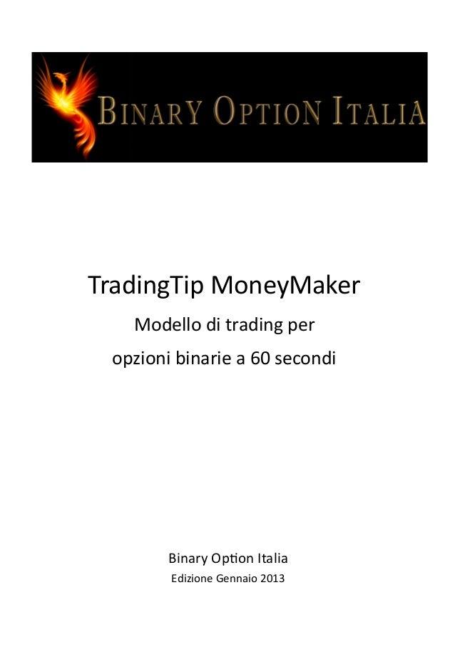 Trading tip moneymaker, modello di trading per opzioni binarie 60 secondi