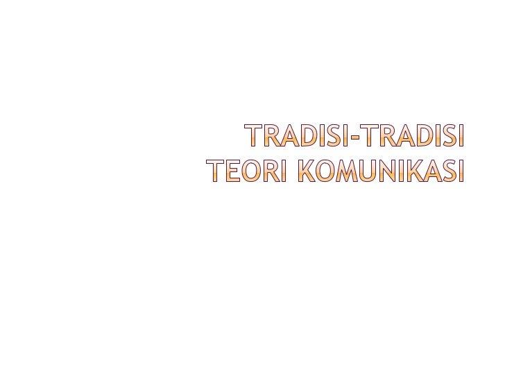 Tradisi tradisi teori komunikasi