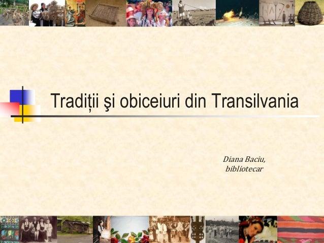 Tradiţii şi obiceiuri din Transilvania