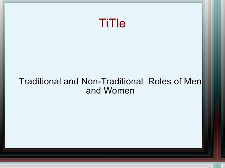 TiTle Traditional and Non-Traditional  Roles of Men and Women