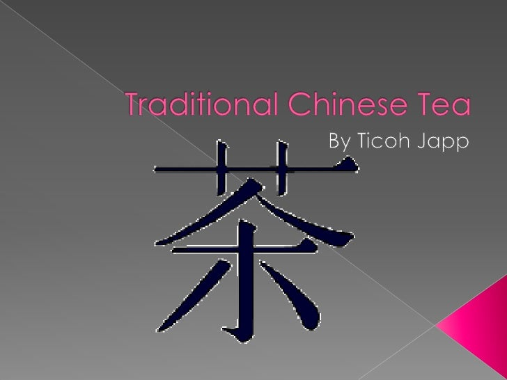 Traditional Chinese Tea<br />By Ticoh Japp<br />
